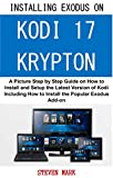 Tools & Hardware : Installing Exodus on New Kodi 17 Krypton: A picture step by step guide on how to install the latest version of kodi and how to setup the popular Exodus Add-ons including repo