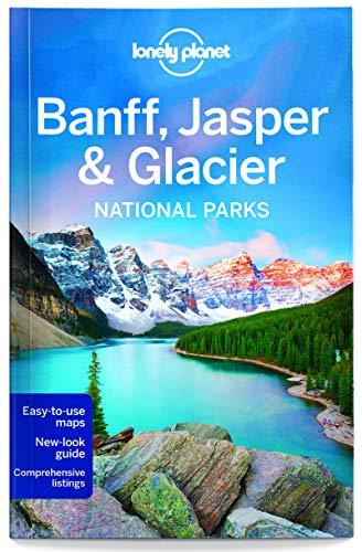 Lonely Planet Banff, Jasper and Glacier National Parks (Travel Guide) (Best Camping In Montana)