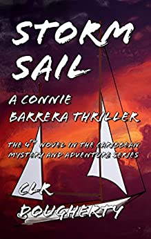 Storm Sail - A Connie Barrera Thriller: The 4th Novel in the Caribbean Mystery and Adventure Series (Connie Barrera Thrillers) by [Dougherty, Charles]