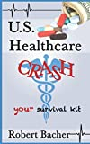 img - for U.S. Healthcare Crash: your survival kit book / textbook / text book