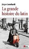 """Afficher """"La grande histoire du latin"""""""