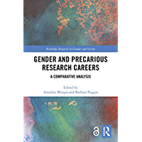 Gender and Precarious Research Careers: A Comparative Analysis (Routledge Research in Gender and Society) (English Edition)