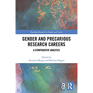 Gender and Precarious Research Careers: A Comparative Analysis (Routledge Research in Gender and Society Book 74)