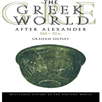 The Greek World After Alexander 323–30 BC (The Routledge History of the Ancient World)