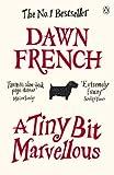 """A Tiny Bit Marvellous"" av Dawn French"