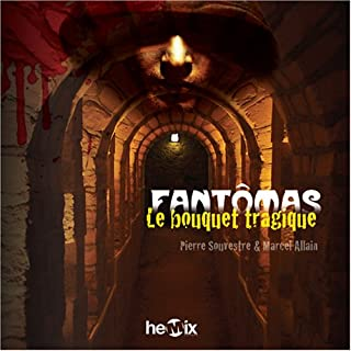 Fantômas [03] : le bouquet tragique, Souvestre, Pierre