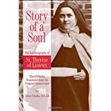Story of a Soul: The Autobiography of St. Therese of Lisieux (the Little Flower) [The Authorized English Translation of Therese's Original Unaltered Manuscripts]
