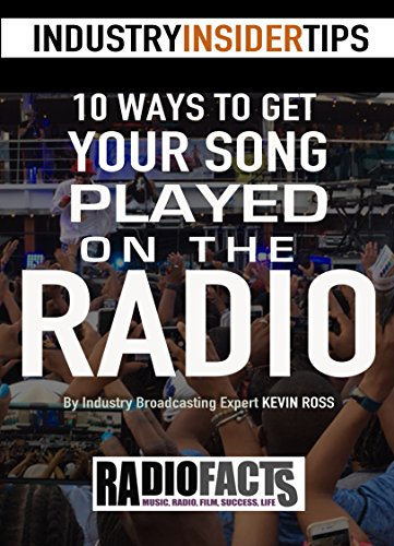 Download for free 10 Ways to Get Your Song Played on the Radio