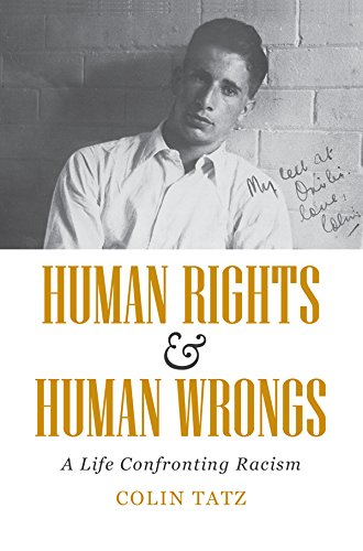 Human Rights And Human Wrongs  A Life Confronting Racism  Biography