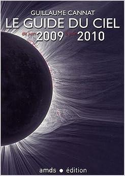 Le guide du ciel de juin 2009 à juin 2010 (French Edition)