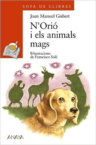 PDF gratis para descargar ebooks N ' Orió i els animals mags (Literatura Infantil (6-11 Años) - Sopa De Libros (Illes Balears)) PDF iBook PDB 8466777539