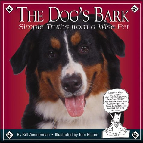 Read Online The Dog's Bark: Simple Truths from a wise pet by Bill Zimmerman (2003-03-06) pdf epub