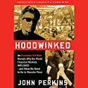 Hoodwinked: An Economic Hit Man Reveals Why the World Financial Markets Imploded Audiobook by John Perkins Narrated by David Ackroyd
