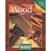 Wood Technology & Processes, Student Edition