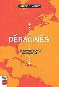 Deracines : les Enfants Perdus d'Hato Mayor par Isabelle Hachey