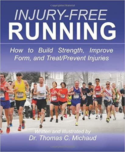 Book Injury-Free Running: How to Build Strength, Improve Form, and Treat/Prevent Injuries by Thomas Michaud (2013-11-06)
