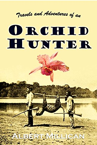 Travels and Adventures of an Orchid Hunter:  An Account of Canoe and Camp Life in Colombia, While Collecting Orchids in the Northern Andes ()