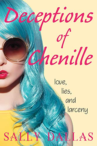 Deceptions of Chenille by Sally Dallas