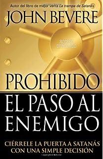 Prohibido El Paso Al Enemigo: Ciérrele la puerta a Satanás con una simple decisión (