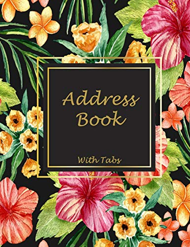 Pdf Crafts Address Book with Tabs: Summer Flowers, 8.5' x 11' Address Book with Birthdays and Anniversaries, Address Book for Phone Numbers, Email Contact, Birthdays & Alphabetical Organizer Journal Notebook