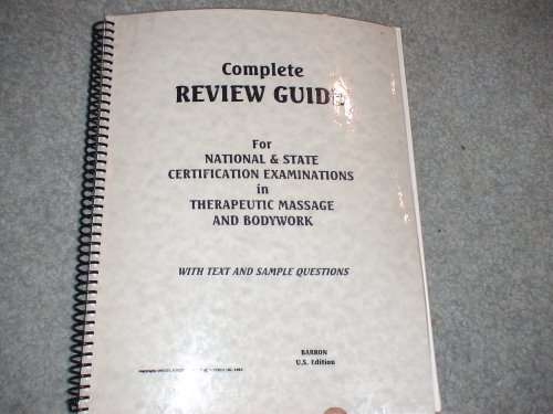 Complete Review Guide for National & State Certification Examinations in Therapeutic Massage and Bodywork with text and sample questions
