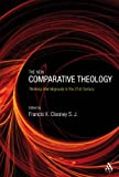 New Comparative Theology : Interreligious Insights from the Next Generation, , 0567310485