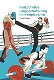 Funktionelles Langhanteltraining für Kampfsportler (German Edition)