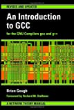 An Introduction to GCC, Brian J Gough, 0954161793