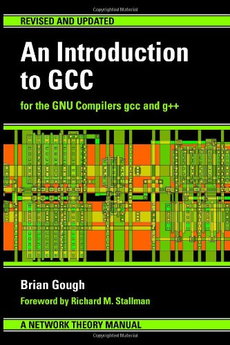 An Introduction to GCC: For the GNU Compilers GCC and G++ by Brand: Network Theory Ltd.