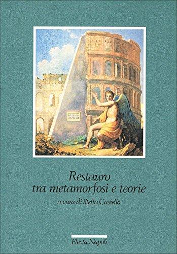 Restauro tra metamorfosi e teorie por S. Casiello