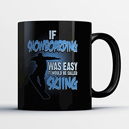 Snowboarding Coffee Mug - It Would Be Called Skiing - Adorable 11 oz Black Ceramic Tea Cup - Cute Snowboarder Gifts with Snowboarding Sayings Lamar Mountain Snowboard Bindings