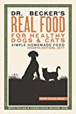 Dr Becker s Real Food For Healthy Dogs and Cats: Simple Homemade Food