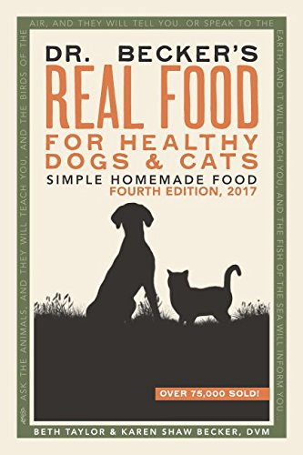 Dr Becker's Real Food For Healthy Dogs and Cats: Simple Homemade Food ()