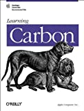 Learning Carbon, Apple Computers, Inc. Staff, 0596001614