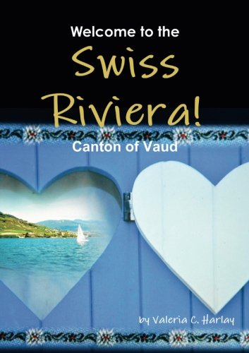 Welcome to the Swiss Riviera! Canton of Vaud