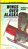 Wings over Alaska, Edward A. Herron, 0671297112