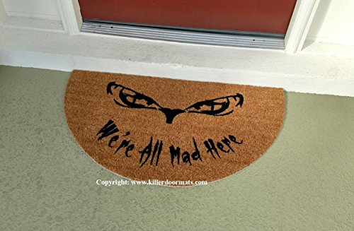 We're All Mad Here Alice in Wonderland Half Moon Custom Handpainted Funny Fandom Welcome Doormat by Killer Doormats (Head Moon Half)