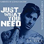 Just What You Need: Men of Manifold, Book 1 | S.A. Price