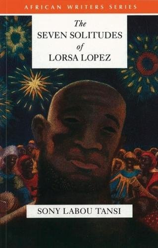 Seven Solitudes of Lorsa Lopez (African Writers)