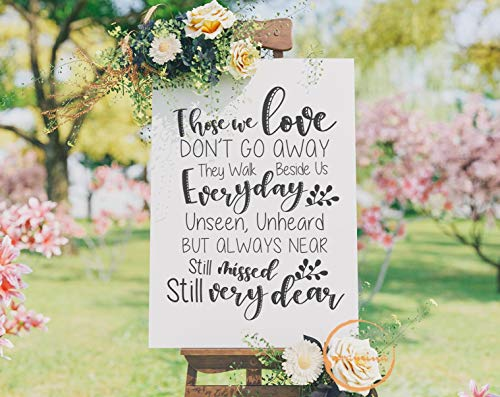 Those We Love Don't Go Away Cut Files They Walk Beside Us Every Day Wedding Memorial Sign Rustic Wedding Ideas Ceremony Decor 12