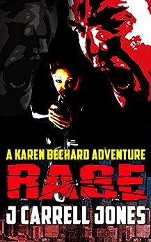 Rage (Karen Bechard Adventures) (English Edition) de [Jones, J Carrell]