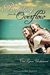 Parenting from the Overflow Paperback