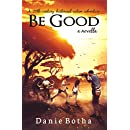 Be Good: A 20th-century Historical Action Adventure (Be Silent mini-series Book 1)