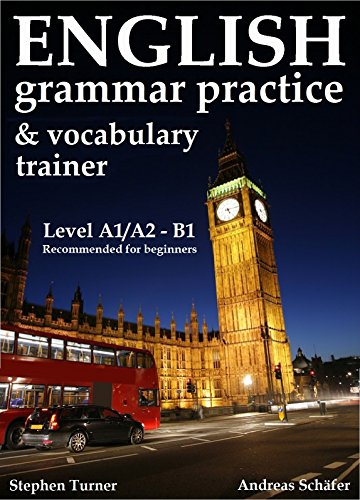 English Practice Book and Vocabulary Trainer, (grammar exercise book): Level A1 - A2/B1, recommended for beginners