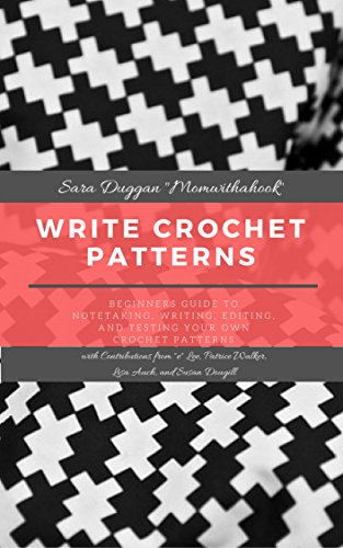 Write Your Own Crochet Patterns: Beginners Guide to Writing Crochet ...