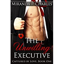 The Unwilling Executive (Captured by Love Book 1) (English Edition)