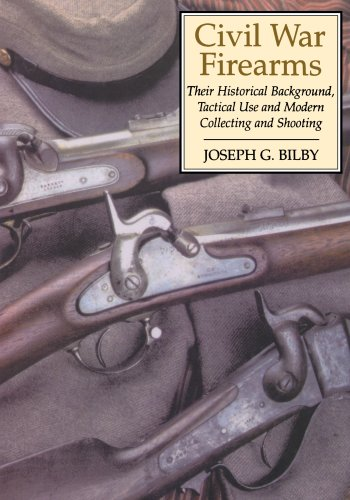 Civil War Firearms: Their Historical Background and Tactical Use (Civil War Equipment)