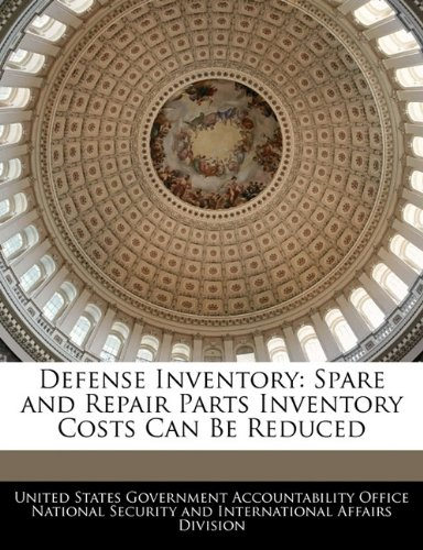 Download Defense Inventory: Spare and Repair Parts Inventory Costs Can Be Reduced pdf epub