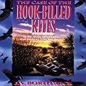 The Case of the Hook-Billed Kites: Sarah Deane & Alex McKenzie, Book 1 Audiobook by J. S. Borthwick Narrated by Chris Thurmond