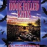 The Case of the Hook-Billed Kites: Sarah Deane & Alex McKenzie, Book 1   J. S. Borthwick